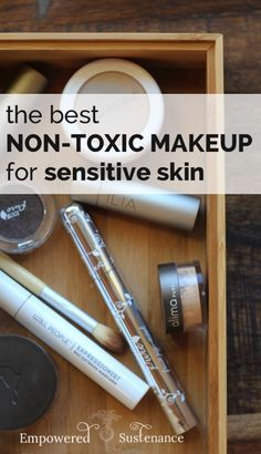 non-toxic makeup for sensitive skin