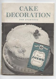 Vintage Recipe Book Tate & Lyle Liverpool Cake Decoration for Everyone Circa 1960s Cake Decorating Baking #FollowVintage