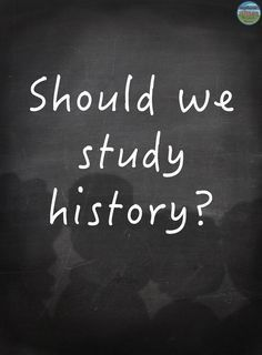"""It's inevitable, at the start of each school year students ask their social studies teachers a version of """"why do we study history?"""" This blog post has 10 answers to that question."""