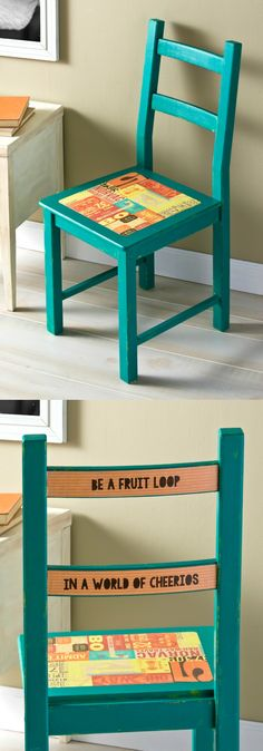 Paint a chair with home décor chalk, then add your favorite quote with your printer and Mod Podge!