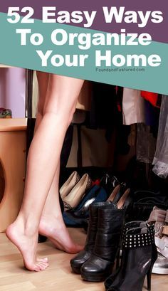 52 easy ways to organize your home: Lots of cheap and creative ways to organize your entire home!