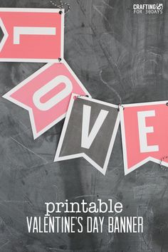 Easy DIY Valentine's Day decor | Simply print and assemble this Printable Valentine's Day Banner | www.thirtyhandmadedays.com