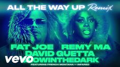 Fat Joe, Remy Ma, David Guetta – All The Way Up (Remix) (feat. Entertainment Blogs, Fat Joe, Trinidad James, Edm Music, French Montana, David Guetta, Celebrity Dads, Tom Cruise, All The Way