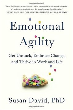 Booktopia has Emotional Agility, Get Unstuck, Embrace Change, and Thrive in Work and Life by Susan David. Buy a discounted Hardcover of Emotional Agility online from Australia's leading online bookstore. Good Books, Books To Read, My Books, Book Club Books, Free Books, Ted Talks, Susan David, Historischer Roman, Inspirational Books