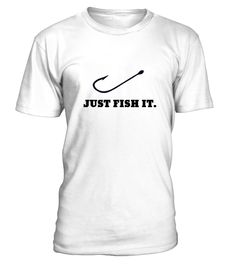 JUST FISH IT SHIRT  #gift #idea #shirt #image #funny #job #new #best #top #hot
