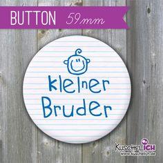 """""""kleiner Bruder"""" Geschwister-Button ♥ 59 mm  von Kuschelich auf DaWanda.com"""