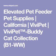 Elevated Pet Feeder Pet Supplies | California | ViviPet | ViviPet™-Buddy Cat Collection (B1-WW)