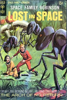 Space Family Robinson - Lost in Space: The Arch of No Return // pulp cover science fiction adventure vintage art