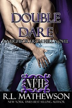 Double Dare (A Neighbor From Hell Series Book 6) by R.L. ... https://smile.amazon.com/dp/B00WOBFZ5I/ref=cm_sw_r_pi_dp_X38FxbDZMV3GX
