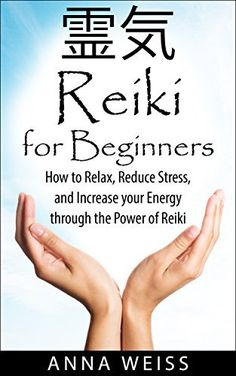 Reiki for Beginners: How to Relax, Reduce Stress, and Increase your Energy through the Power of Reiki by Anna Weiss, http://www.amazon.com/dp/B00NSBLOHQ/ref=cm_sw_r_pi_dp_wMIlub1DDM49J