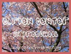 Garden Center in the Preschool Classroom