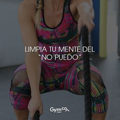 "¡Limpia tu mente del ""no puedo""!  #gymco #gymcosportwear #ejercicio #frases #frasespositivas #frasesdemujeres #exito Running Motivation, Weight Loss Motivation, Motivational Phrases, Gym Time, Personal Trainer, Gym Workouts, Fitness Inspiration, Fitness Models, Mexican Humor"