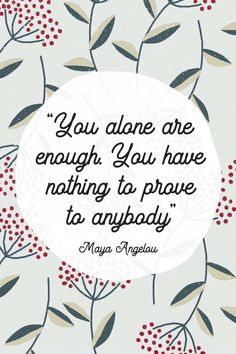 """You have nothing to prove to anybody."""" Some positive words from an inspiring woman, remember Maya Angelou's words and just be yourself every day. Quotable Quotes, True Quotes, Best Quotes, Just Be You Quotes, Psychology Quotes, Positive Psychology, Positive Words, Positive Quotes, Positive Affirmations"""