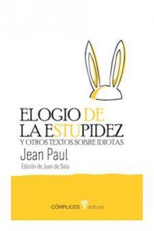 Ensayo    Jean Paul nos ofrece en estos escritos, llenos de humor fino e ironía incisiva, un monólogo de la estupidez que es a su vez un catálogo de tipologías humanas para que cada uno de nosotros decida con cuál se siente más identificado.