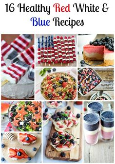 Such cute and delicious ideas! 16 Healthy Red, White and Blue Recipes to celebrate July 4th,  Independence Day Low Calorie, Low Fat - Dinner recipes
