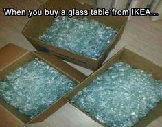 When You Buy A Glass Table From Ikea