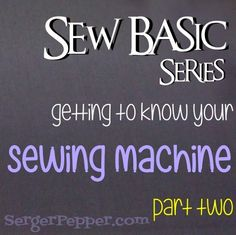 Sewing machine parts - episode2 - Sew Basic Series only on SergerPepper.com Getting to know your sewing machine and her features