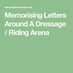 Memorising Letters Around A Dressage / Riding Arena