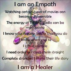 I AM AN EMPATH. I AM A HEALER.