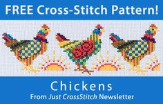 Chickens download from Just CrossStitch newsletter. Click on the photo to access the free pattern. Sign up for this free newsletter here: AnniesNewsletters.com