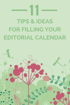 Tips and Ideas for Filling Your Editorial Calendar