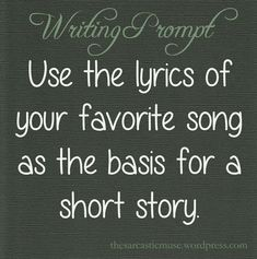Writing Prompt - Use the lyrics of your favorite song as the basis for a short story. Poem Writing Prompts, Poetry Prompts, Book Prompts, Picture Writing Prompts, Book Writing Tips, Writing Ideas, Dialogue Prompts, Writing Resources, Teaching Writing