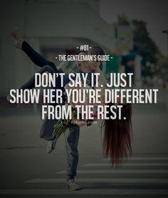gentleman's guide #81 - don't say it. just show her you're different from the rest . . . . . der Blog für den Gentleman - www.thegentlemanclub.de/blog
