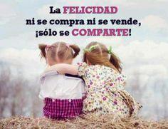 La #Felicidad ni se compra ni se vende, ¡sólo se comparte!