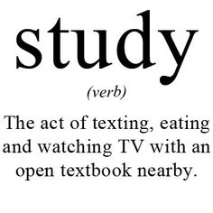 Verbo 'Estudiar': Acto de chatear, comer y ver la tele con un libro abierto.