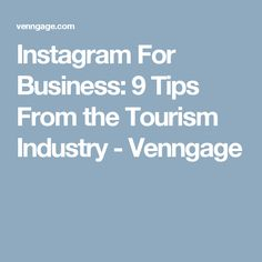 Instagram For Business: 9 Tips From the Tourism Industry - Venngage