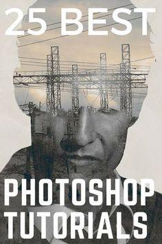 25 Best Photoshop Tutorials #Photoshop #PhotoshopTutorials #Adobe #photographytutorials