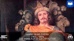 Hörbuch: Die verkaufte Grossmutter von Hanns Heinz Ewers | Komplett | De...