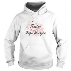 THEATER STAGE MANAGER ARTISTIC JOB DESIGN WITH BUTTERFLIES HOODIE T-SHIRTS, HOODIES  ==►►Click To Order Shirt Now #Jobfashion #jobs #Jobtshirt #Jobshirt #careershirt #careertshirt #SunfrogTshirts #Sunfrogshirts #shirts #tshirt #hoodie #sweatshirt #fashion #style