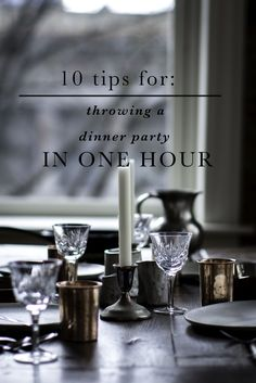 10 Tips for Throwing A Dinner Party in One Hour! | by beth kirby