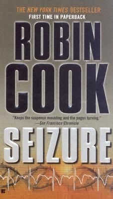 Seizure by Robin Cook- a lawyer turned doctor- writes a good medical mystery- some of his are a series