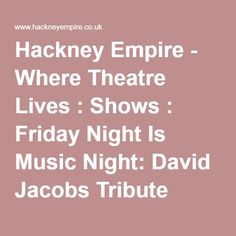Hackney Empire - Where Theatre Lives : Shows : Friday Night Is Music Night: David Jacobs Tribute