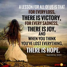 A lesson for all of us. Hope Quotations, Hope Quotes, Losing Everything, Good Advice, Sadness, Victorious, Thinking Of You, Encouragement, Lost