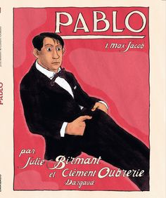 PABLO - Tome 1 - Max Jacob. Julie BIRMANT et Clément OUBRERIE – 2012 (BD)