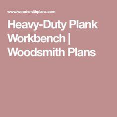 Heavy-Duty Plank Workbench | Woodsmith Plans