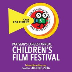 Call for entries - 8th Lahore International Children's Film Festival 2016  Submit online  Lahorechildrenfilm.com  #Tlaorg #Festival #film #children #Youth #lahore #pakistan #Visualculture