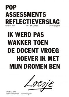 Posters - Loesje Dutch Quotes, Pop, Social Work, Qoutes, Inspirational Quotes, Positivity, Humor, Sayings, School