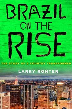 Brazil on the Rise: The Story of a Country Transformed by Larry Rohter http://www.amazon.com/dp/0230120733/ref=cm_sw_r_pi_dp_0JmFub0KDBWZR