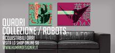 """QUADRI / Collezione """"ROBOTS"""""""