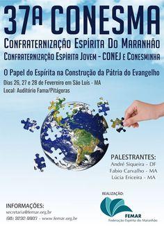 CONESMA 2017- O papel do Espírita na construção da Pátria do Evangelho, FEMAR-MA - http://www.agendaespiritabrasil.com.br/2016/12/19/conesma-2017-o-papel-do-espirita-na-construcao-da-patria-do-evangelho-femar-ma/