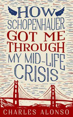 How Schopenhauer Got Me Through My Mid-Life Crisis on Scribd