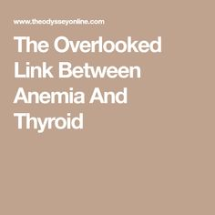 The Overlooked Link Between Anemia And Thyroid