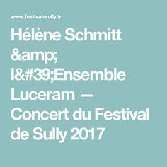 Hélène Schmitt & l'Ensemble Luceram — Concert du Festival de Sully 2017