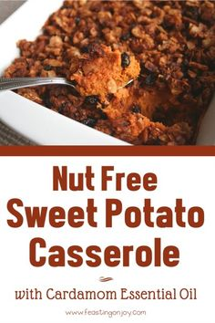 Hypothyroidism Diet - Nut Free Sweet Potato Casserole with Cardamom Essential Oil Healthy Diet Recipes, Paleo Diet, Cardamom Essential Oil, Best Multivitamin, Hypothyroidism Diet, Sweet Potato Casserole, Nut Free, Food Allergies, Fitness Nutrition