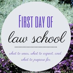 First day of law school | brazenandbrunette.blogspot.com