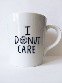 I Donut Care Handpainted/Handwritten Ceramic by HappinessInACup